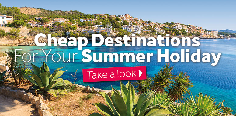 Cheapest Destinations For Your 2015 Summer Holiday