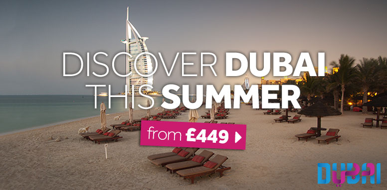 Discover Dubai this Summer